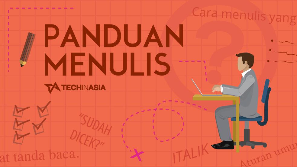 Panduan Menulis Tech In Asia Indonesia