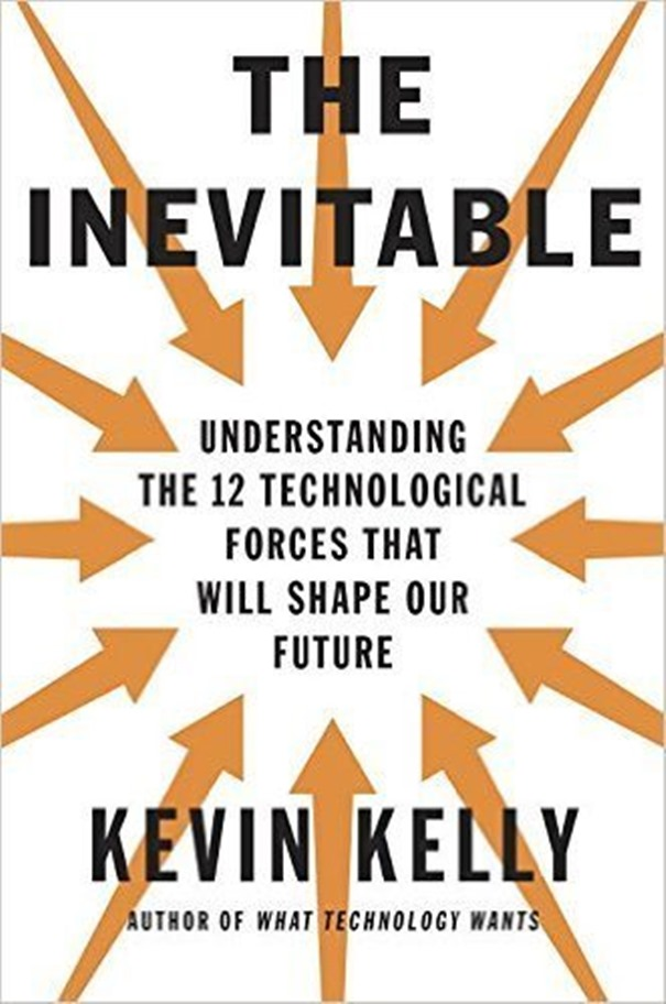 The-Inevitable-Understanding-the-12-Technological-Forces-That-Will-Shape-Our-Future-by-Kevin-Kelly