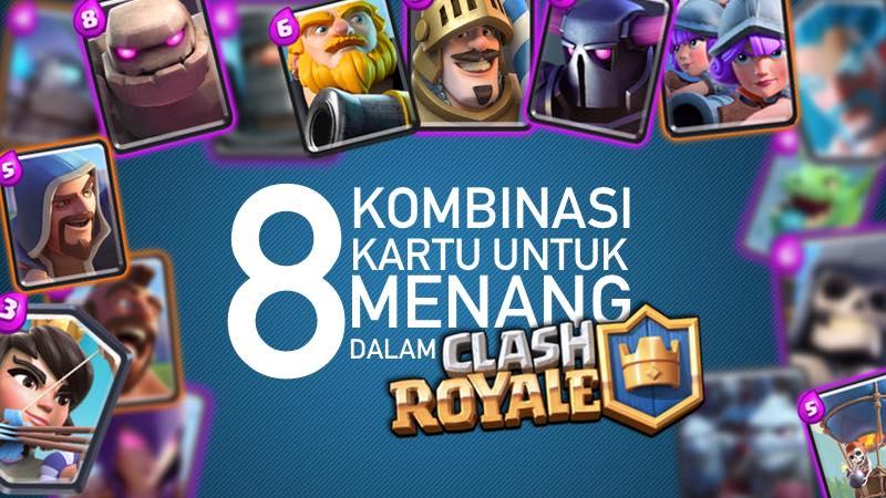 8 Deck Terbaik Clash Royale Untuk Memenangkan Permainan