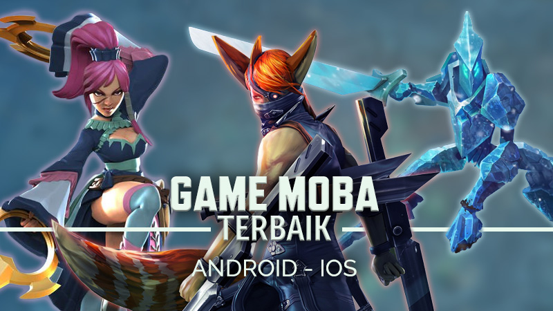 Game MOBA Terbaik Android & iOS | Featured
