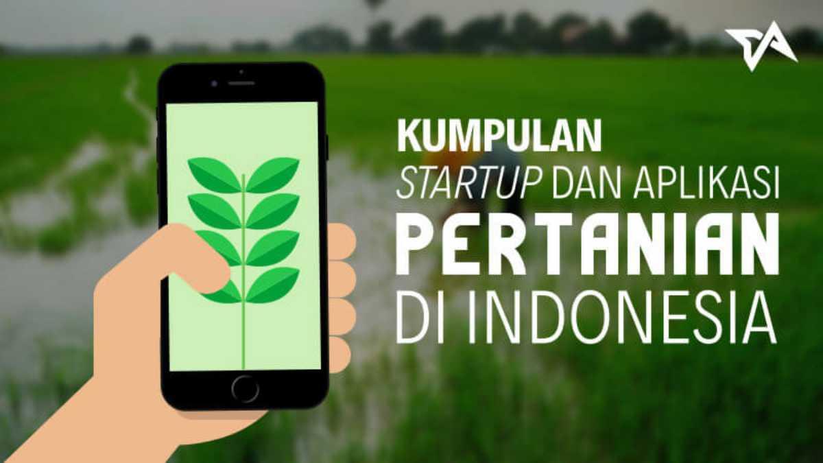 Kumpulan Startup Dan Aplikasi Pertanian Di Indonesia Tech In Asia