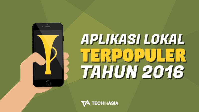 Aplikasi Lokal Terpopuler 2016 | Featured
