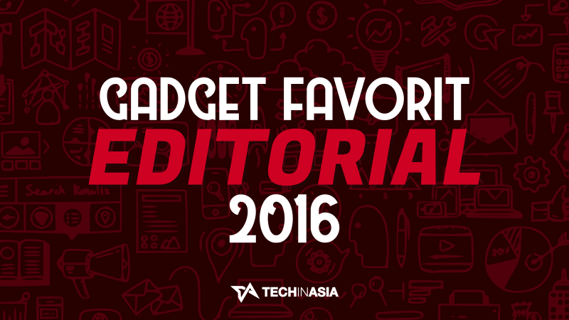 Gadget Favorit Editorial 2016 | Featured