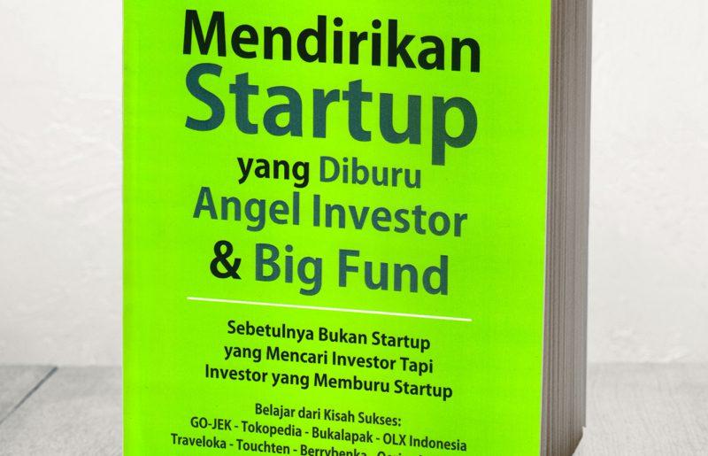 Mendirikan Startup yang Diburu Angel Investor dan Big Fund   Ilustrasi