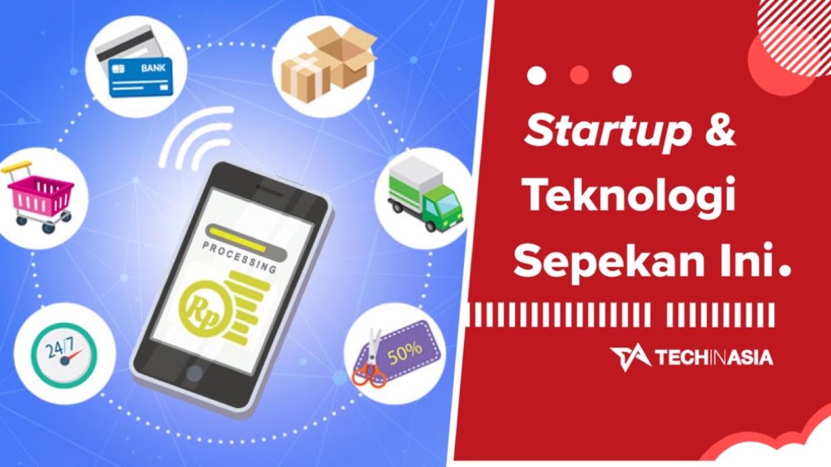 Rangkuman Berita Startup Indonesia dalam Sepekan - 17 ...